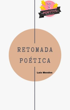 Retomada poética by laismenddesouza