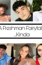 A Freshman Fairytale....Kinda by ronron_ray