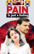 Pain Is Just A Feeling  by Dayafanforever