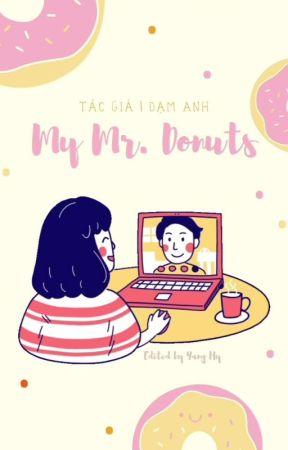 [EDIT] My Mr. Donuts - Đạm Anh by XiaoXiiXii