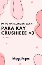 Pang Matalinong Banat Para Kay Crushieee<3 by Inkyyy_Pagess
