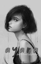 AYARA  by avocadobluee_