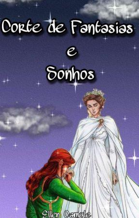 Corte de Fantasias e Sonhos (fanfic Feyre e Lucien) by EllenCamyle111