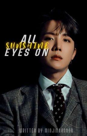 All Eyes On Sunshine || JHS by minjinnnnnnn