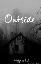Outside: Sweet Revenge Sequel (ON HOLD) by Maggerz13