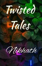 Twisted Tales by FathimaNikhathA