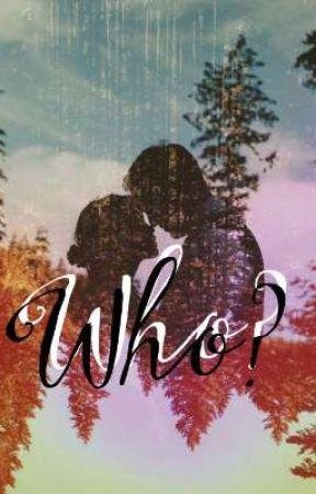Who? by Vanilie_de_ciocolata