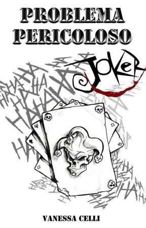 Problema Pericoloso - Joker (vol.3) by LadyPrudence
