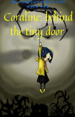 coraline: behind the tiny door by bzzvva