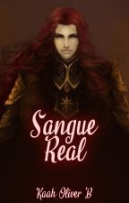 Sangue Real by KaahOliver123