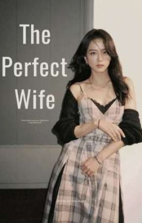 The Perfect Wife by kimreynaaf