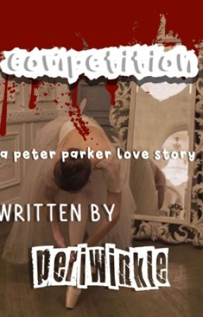 « competition » peter parker x reader by periw1nkle