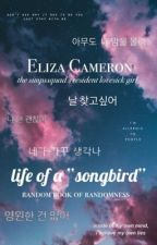 "Eliza Cameron: Life of a ""Songbird"" by Eliza_Cameron"
