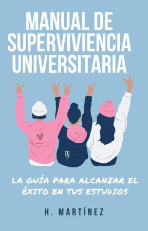Manual de supervivencia universitaria by HumbertoMartz
