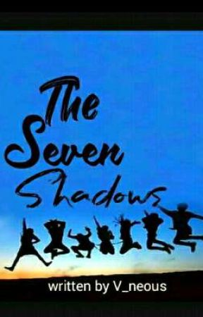 The Seven Shadows  by V_neous