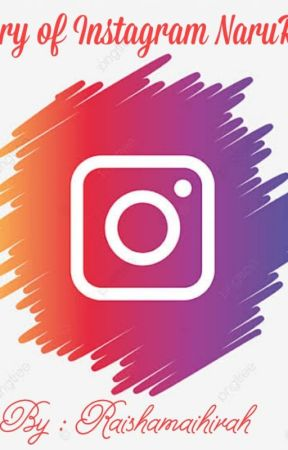 Story of Life and Instagram NaruRias by Raishamaihirah