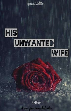 SPECIAL EDITION  : HIS UNWANTED WIFE by NZA39411