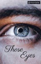 Those Eyes - Volkacio by monlate