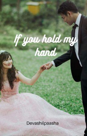 If You Hold My Hand by Devashilpaasha