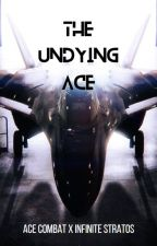 The Undying Ace (Ace Combat Pilot x Infinite Stratos) by C____A____T