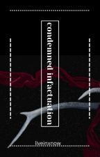 Condemned Infatuation by liveinxnow
