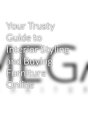Your Trusty Guide to Interior Styling and Buying Furniture Online by megafurnituresg