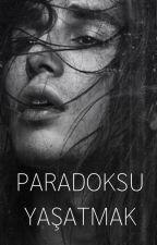 PARADOKSU YAŞATMAK by caecusmurum