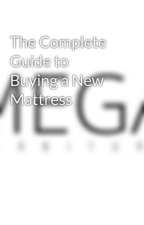 The Complete Guide to Buying a New Mattress by megafurnituresg