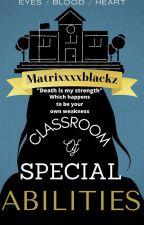 Classroom of Special Abilities by MatrixxxxBlackz