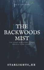 The Backwoods Mist by starlights_xx