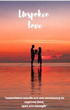 Unspoken love ♥️(On Hold ) by Kaira__goenka