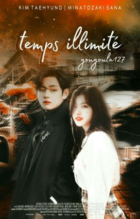Temps Illimité [TaeSana] by youyoula127