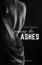 Among The Ashes by writtenbyamore