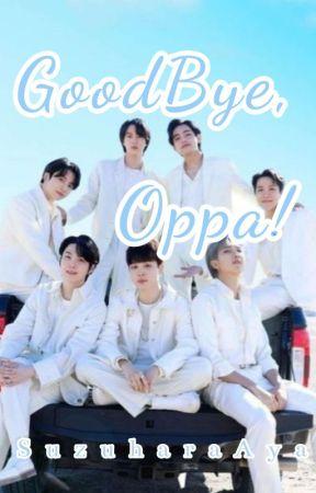GoodBye Oppa [HIATUS] by SuzuharaAya