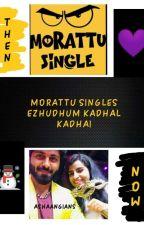 Morattu singles ezhudhum kadhal kadhai by KuluKulusss