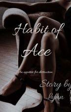 Sinful: Habit Of Ace by lyynn_reads