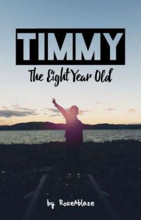 Timmy the Eight Year Old by RoseAblaze