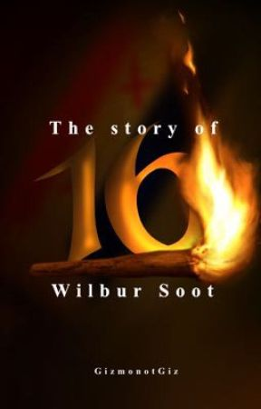 16 - The Story of Wilbur Soot by GizmonotGiz