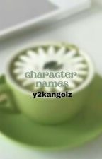 ↳ character names **COMPLETED** by sincerelyyangels
