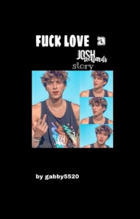 F*ck Love- a Josh Richards story  by gabby5520