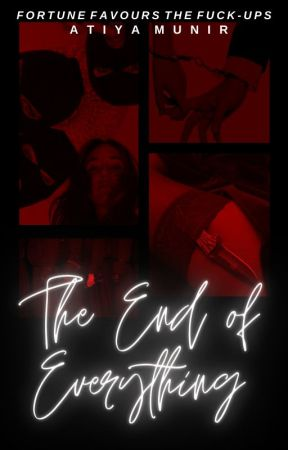 The End of Everything by atiyamunirx