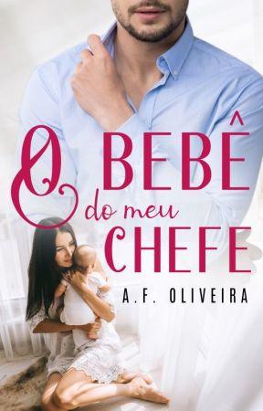 O Bebê do meu Chefe by Autora_AF_Oliveira