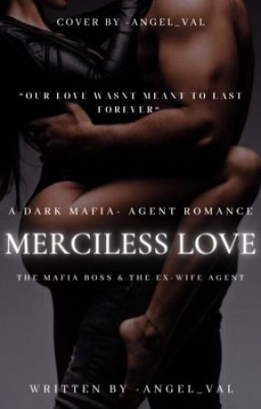 Merciless Love (COMING AUGUST 2021) by -angel_val