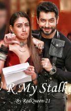U R My Stalker by Sharbhi_lov_Vani