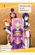 My Hard Life as an Adventurer! by sawtronn