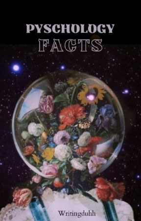 Psychology Facts  by WritingDuhh