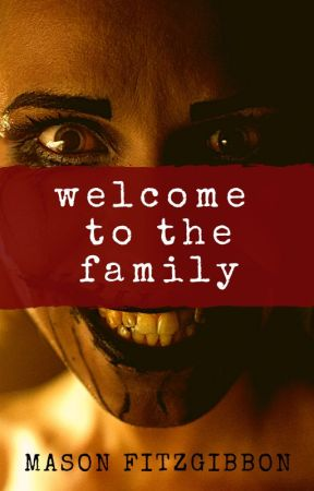 Welcome To The Family by masonfitzzy
