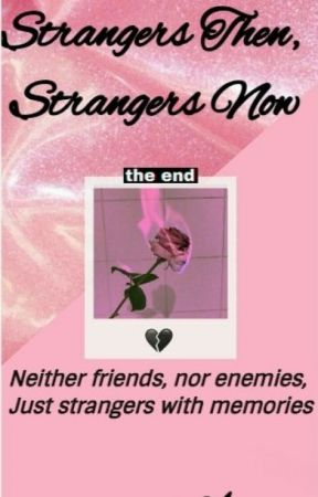 Strangers then, Strangers now by shawmilafanfic