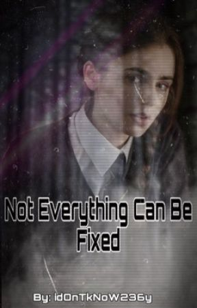 Not Everything Can be Fixed by IdOnTkNoW236y