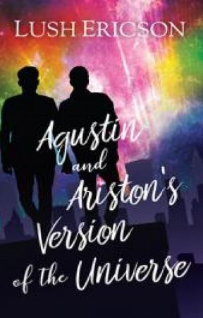 Agustin and Ariston's Versions of the Universe (COMPLETE) by LushEricson